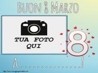 Crea cartoline personalizzate per Festa della Donna | Buon 8 Marzo a ...! - Cornice foto