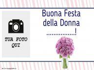 Crea cartoline personalizzate per Festa della Donna | Buona Festa della Donna ...! - Cornice foto