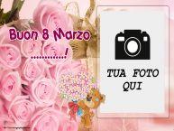 Crea cartoline personalizzate per Festa della Donna | Buon 8 Marzo ...! - Cornice foto