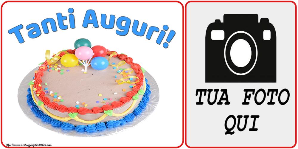 Crea cartoline personalizzate di auguri   Tanti Auguri! - Cornice foto di Auguri