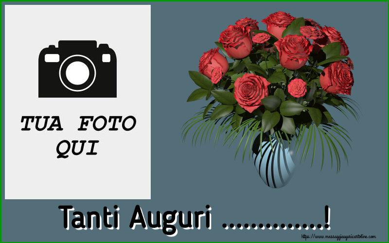 Crea cartoline personalizzate di auguri   Tanti Auguri ...! - Cornice foto