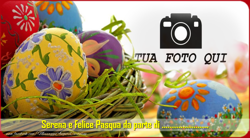 Crea cartoline personalizzate di Pasqua   Serena e Felice Pasqua da parte di ...