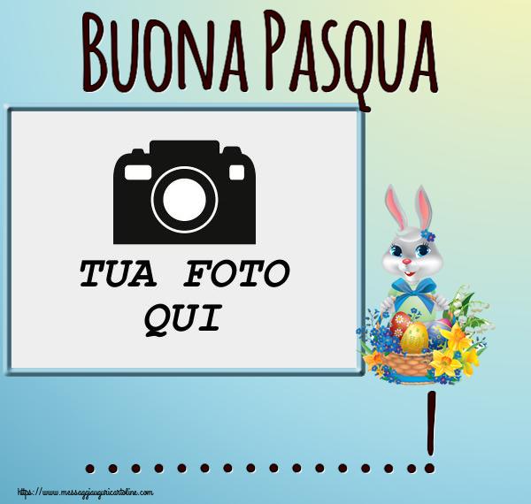 Crea cartoline personalizzate di Pasqua   Buona Pasqua ...! - Cornice foto
