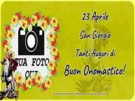 Crea cartoline personalizzate di San Giorgio | 23 Aprile San Giorgio Tanti Auguri di Buon Onomastico! ... - Cartolina personalizzate con la tua foto profilo facebook