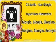 Crea cartoline personalizzate di San Giorgio | 23 Aprile - San Giorgio Auguri! Buon Onomastico! Giorgio, Giorgia, Giorgino, Giorgina, Georgio, Georgia! ... - Cornice foto