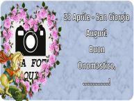 Crea cartoline personalizzate di San Giorgio | 23 Aprile - San Giorgio Auguri! Buon Onomastico, ...! - Cornice foto
