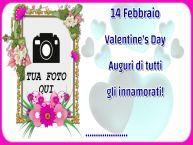 Crea cartoline personalizzate di San Valentino   14 Febbraio Valentine's Day Auguri di tutti gli innamorati! ... - Cornice foto