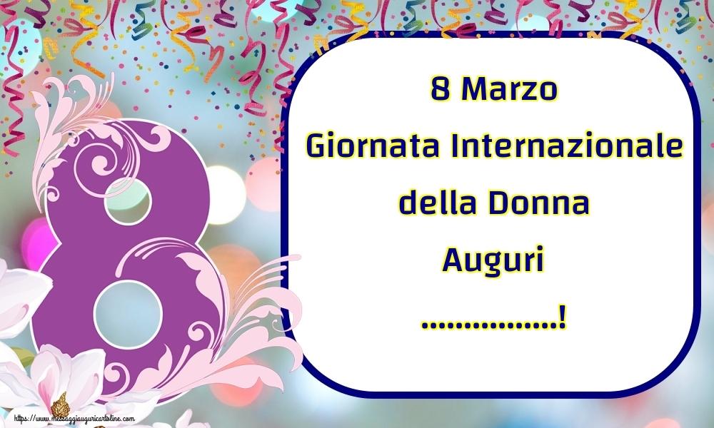 Crea cartoline personalizzate per Festa della Donna | 8 Marzo Giornata Internazionale della Donna Auguri ...!