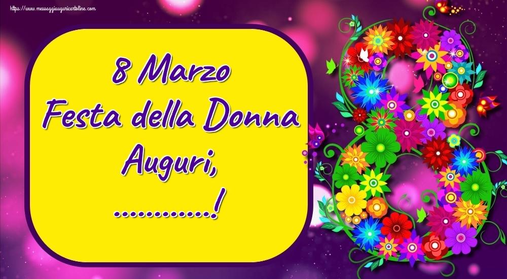 Crea cartoline personalizzate per Festa della Donna   8 Marzo Festa della Donna Auguri, ...!