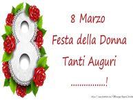 Crea cartoline personalizzate per Festa della Donna | 8 Marzo Festa della Donna Tanti Auguri ...!