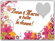 Crea cartoline personalizzate per Festa della Donna | Buon 8 Marzo a tutte le donne! - Cornice foto per la Festa delle Donne