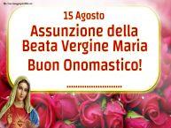 Crea cartoline personalizzate di Assunzione della Beata Vergine Maria | 15 Agosto Assunzione della Beata Vergine Maria Buon Onomastico! ...