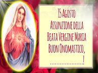 Crea cartoline personalizzate di Assunzione della Beata Vergine Maria | 15 Agosto Assunzione della Beata Vergine Maria Buon Onomastico, ...!
