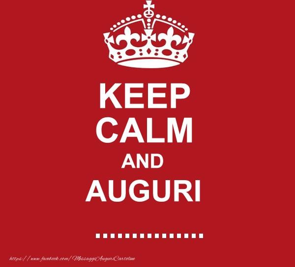 Crea cartoline personalizzate di auguri | KEEP CALM AND AUGURI ...!
