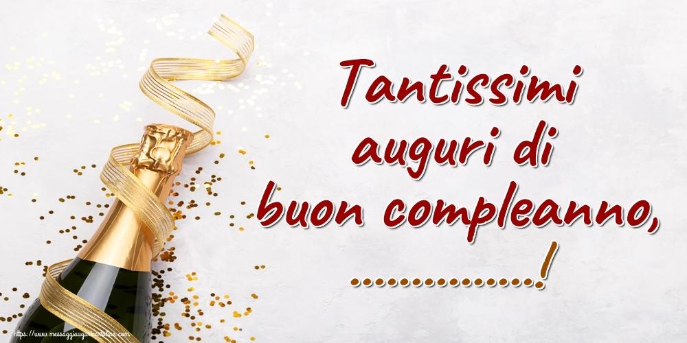 Crea cartoline personalizzate di auguri   Tantissimi auguri di buon compleanno, ...!