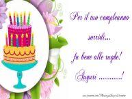 Crea cartoline personalizzate di auguri | Per il tuo compleanno sorridi... fa bene alle rughe! ...