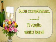 Crea cartoline personalizzate di auguri   Buon compleanno, ...! Ti voglio tanto bene!