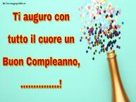 Crea cartoline personalizzate di auguri | Ti auguro con tutto il cuore un Buon Compleanno, ...!