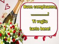 Crea cartoline personalizzate di auguri | Buon compleanno, ...! Ti voglio tanto bene!