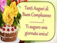 Crea cartoline personalizzate di auguri | Tanti Auguri di Buon Compleanno ...! Ti auguro una giornata unica!