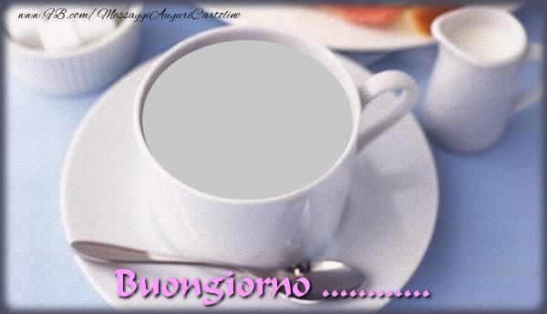 Crea cartoline personalizzate di buongiorno   Buongiorno ...