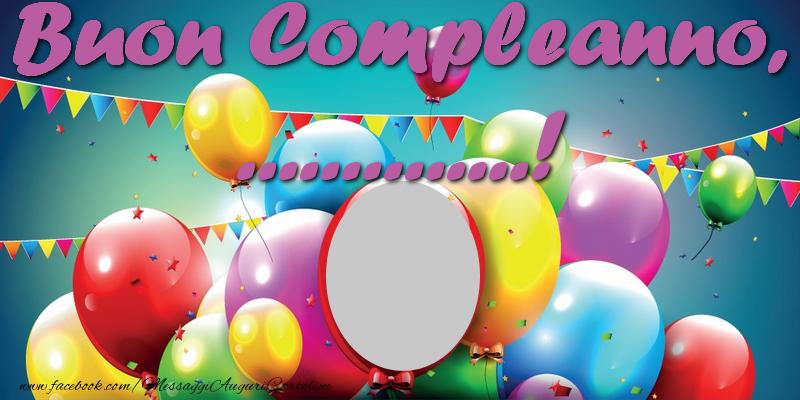 Crea cartoline personalizzate di compleanno | Buon Compleanno, ...!
