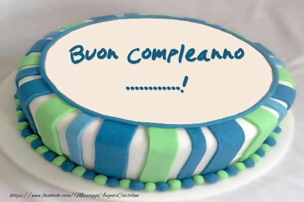 Crea cartoline personalizzate di compleanno | Torta Buon Compleanno ...!