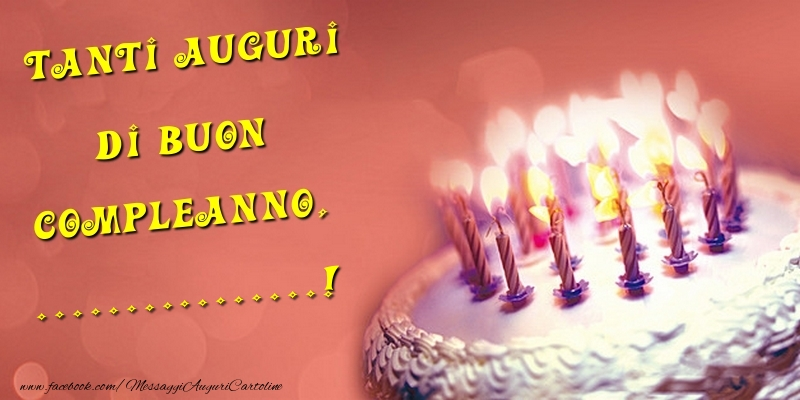 Crea cartoline personalizzate di compleanno | Tanti Auguri di Buon Compleanno, ...