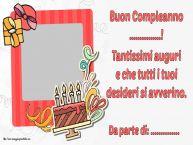 Crea cartoline personalizzate di compleanno | Buon Compleanno ...! Tantissimi auguri e che tutti i tuoi desideri si avverino. Da parte di: ...