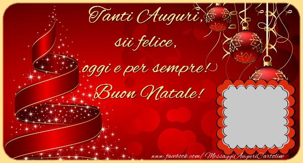 Tanti Auguri Di Natale.Cartoline Con Foto Profile Facebook Natale Tanti Auguri Sii Felice Oggi E Per Sempre Buon Natale Cartolinepersonalizzate Com