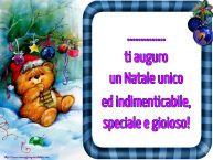 Crea cartoline personalizzate di Natale | ... ti auguro un Natale unico ed indimenticabile, speciale e gioioso!