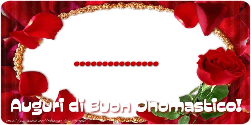 Crea cartoline personalizzate di onomastico | ... Auguri di Buon Onomastico!