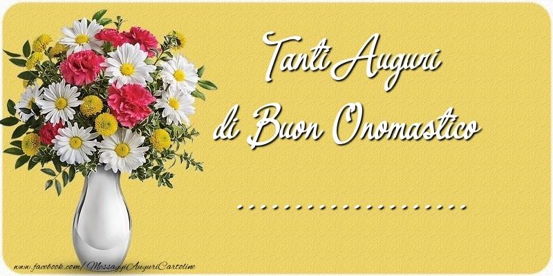 Crea cartoline personalizzate di onomastico   Tanti Auguri di Buon Onomastico ...