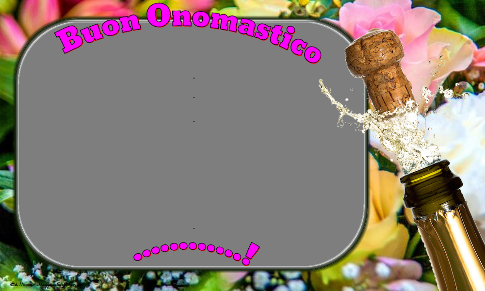 Crea cartoline personalizzate di onomastico | Buon Onomastico ...! -