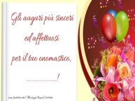 Crea cartoline personalizzate di onomastico | Gli auguri più sinceri ed affettuosi per il tuo onomastico, ...