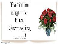 Crea cartoline personalizzate di onomastico   Tantissimi auguri di Buon Onomastico, ...!
