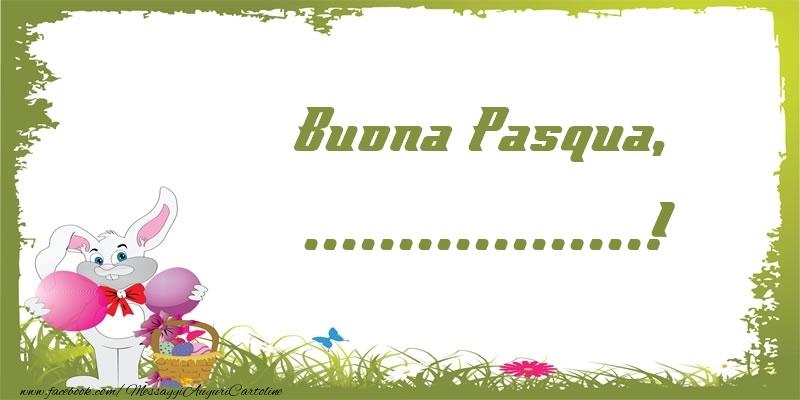 Crea cartoline personalizzate di Pasqua   Buona Pasqua, ...!