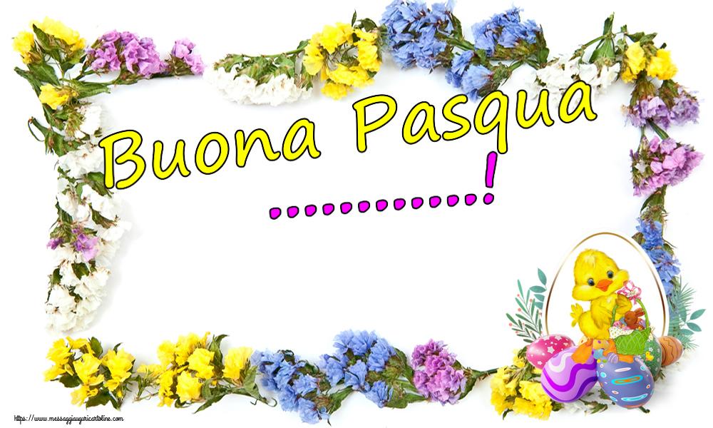 Crea cartoline personalizzate di Pasqua   Buona Pasqua ...!