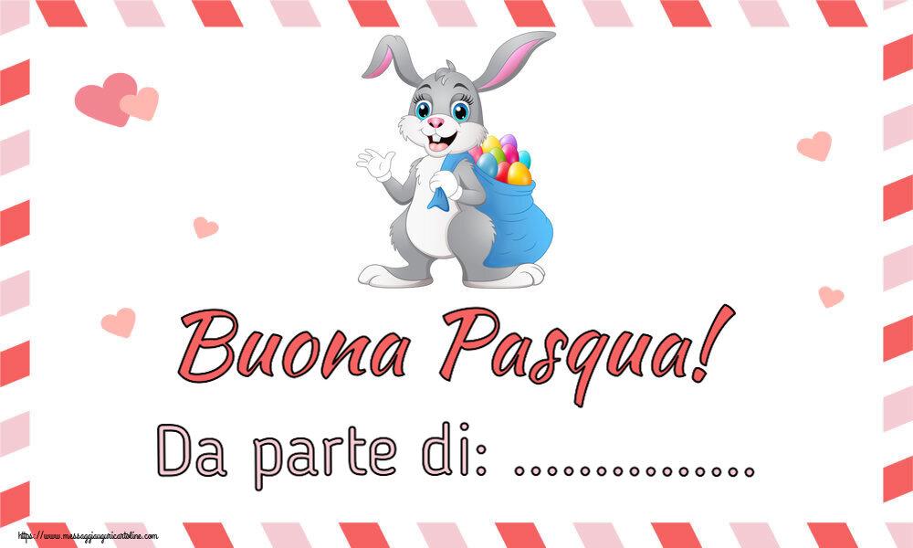 Crea cartoline personalizzate di Pasqua   Buona Pasqua! Da parte di: ...