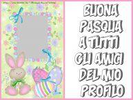 Crea cartoline personalizzate di Pasqua | Buona Pasqua a tutti gli amici del mio profilo