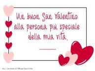 Crea cartoline personalizzate di San Valentino | Un buon San Valentino alla persona più speciale della mia vita, ...