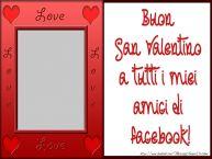 Crea cartoline personalizzate di San Valentino | Buon San Valentino a tutti i miei amici di facebook!