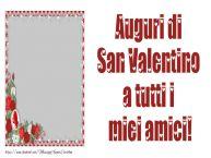 Crea cartoline personalizzate di San Valentino | Auguri di San Valentino a tutti i miei amici!