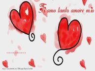 Crea cartoline personalizzate di San Valentino | Ti amo tanto amore mio ...