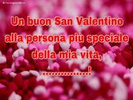 Crea cartoline personalizzate di San Valentino | Un buon San Valentino alla persona più speciale della mia vita, ...!